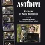 Divi e antidivi Il cinema di Paolo Sorrentino