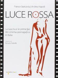 luce rossa. la nascita del cinema pornografico in italia