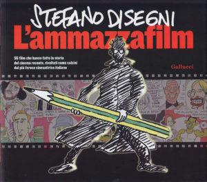 Stefano-Disegni-copertina-sua-de-Lammazzafilm-ed-Gallucci-Roma-2014