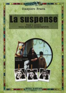 La Suspense – Forme e Modelli della tensione cinematografica