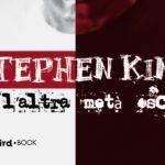 Stephen King – L'Altra Metà Oscura
